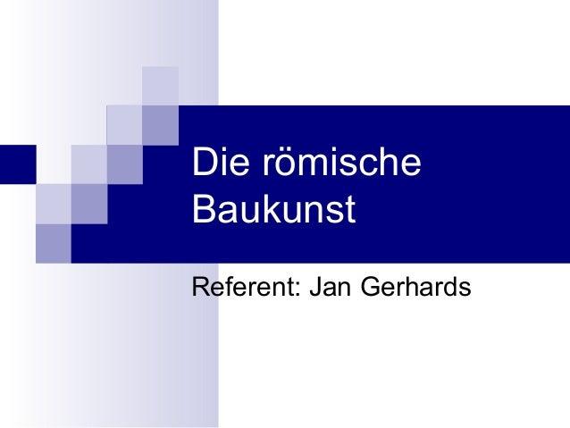 Die römischeBaukunstReferent: Jan Gerhards