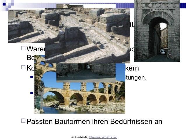 Wie entstand römische Baukunst? Römer …Waren keine genialen Erfinder, sondernBessermacherKopierten viel von anderen Völ...