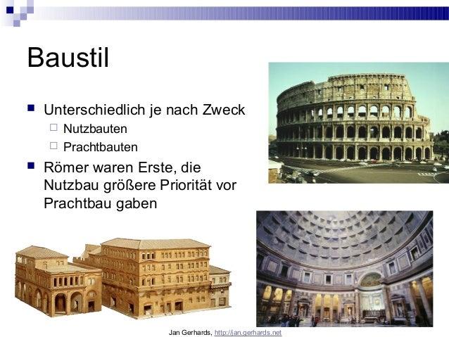Baustil Unterschiedlich je nach Zweck Nutzbauten Prachtbauten Römer waren Erste, dieNutzbau größere Priorität vorPrach...