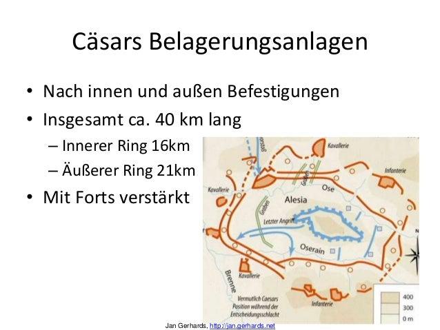 Cäsars Belagerungsanlagen• Nach innen und außen Befestigungen• Insgesamt ca. 40 km lang– Innerer Ring 16km– Äußerer Ring 2...
