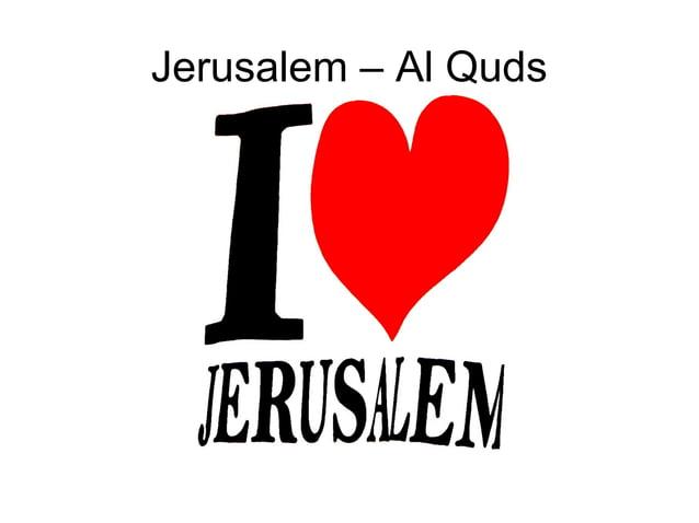 Jerusalem – Al Quds