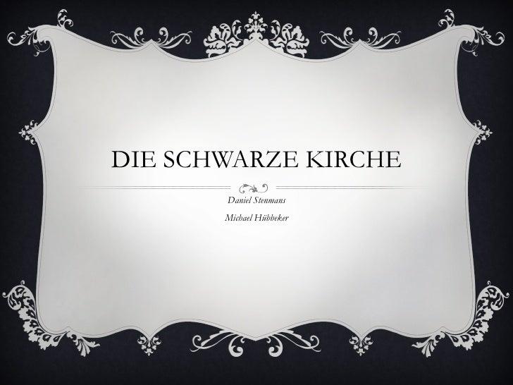 DIE SCHWARZE KIRCHE Daniel Stenmans Michael Hübbeker