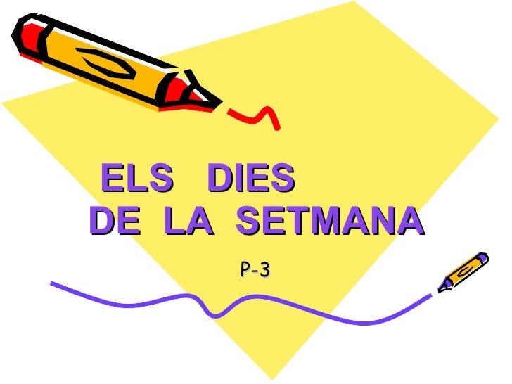 ELS  DIES  DE  LA  SETMANA P-3