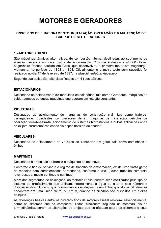 MOTORES E GERADORES PRINCÍPIOS DE FUNCIONAMENTO, INSTALAÇÃO, OPERAÇÃO E MANUTENÇÃO DE GRUPOS DIESEL GERADORES 1 – MOTORES ...