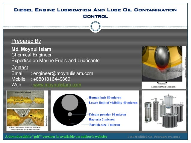 Diesel Engine Lubrication And Lube Oil Contamination Control Prepared By Md. Moynul Islam Chemical Engineer Expertise on M...