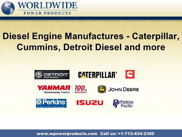 Diesel Engine Manufactures - Caterpillar,   Cummins, Detroit Diesel and more       www.wpowerproducts.com Call us: +1-713-...