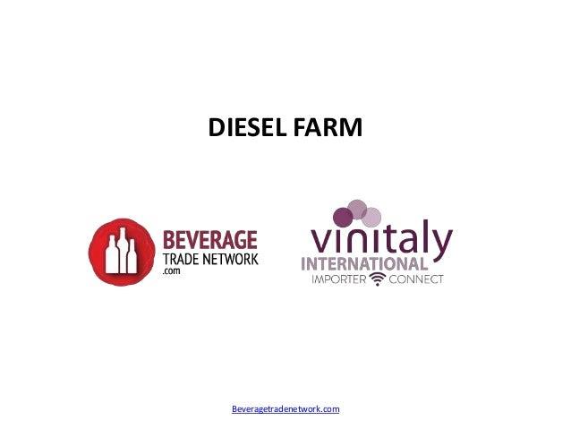 DIESEL FARM  Beveragetradenetwork.com