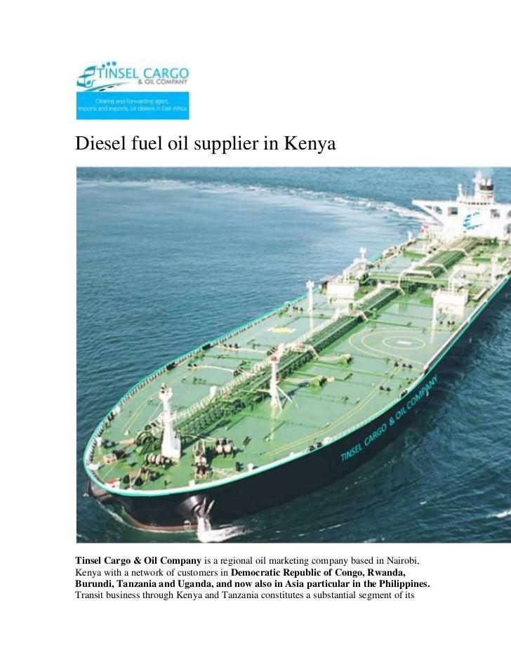 Diesel fuel oil supplier in Kenya<br />Tinsel Cargo & Oil Company is a regional oil marketing company based in Nairobi, Ke...