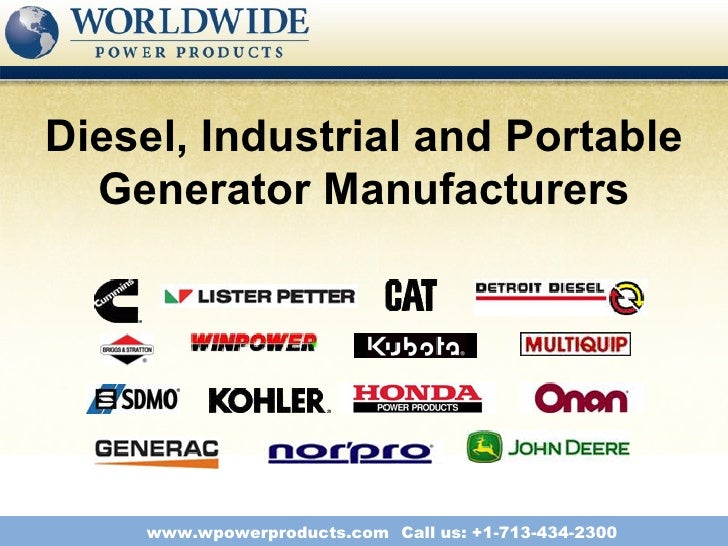 Diesel, Industrial and Portable  Generator Manufacturers    www.wpowerproducts.com Call us: +1-713-434-2300