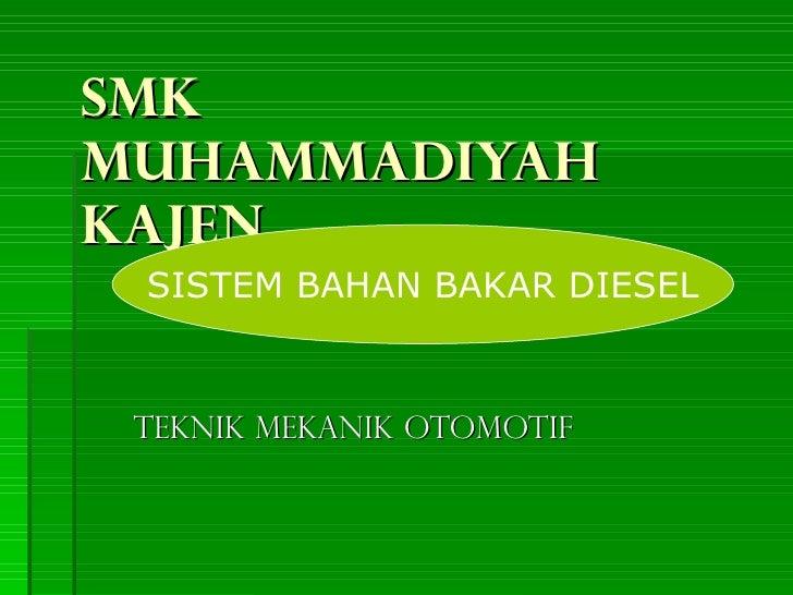 SMK MUHAMMADIYAH KAJEN TEKNIK MEKANIK OTOMOTIF SISTEM BAHAN BAKAR DIESEL
