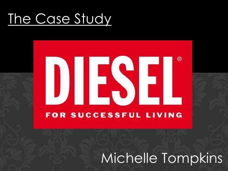 The Case Study            Michelle Tompkins