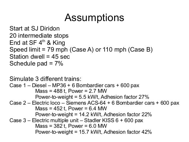 Assumptions Start at SJ Diridon 20 intermediate stops End at SF 4th & King Speed limit = 79 mph (Case A) or 110 mph (Case ...