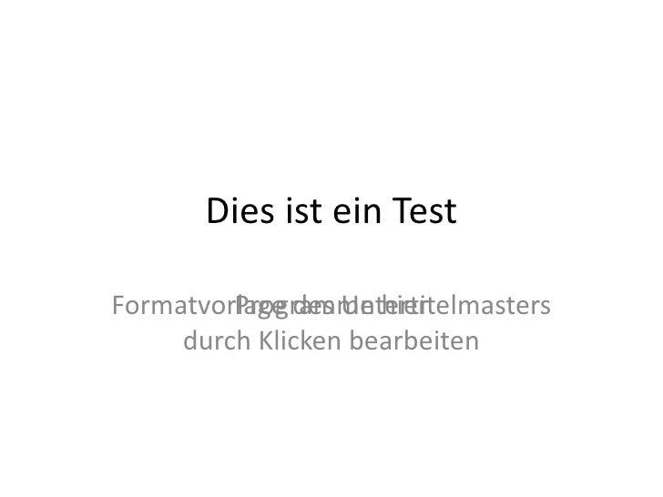 Dies ist ein TestFormatvorlage des Untertitelmasters         Programme hier     durch Klicken bearbeiten