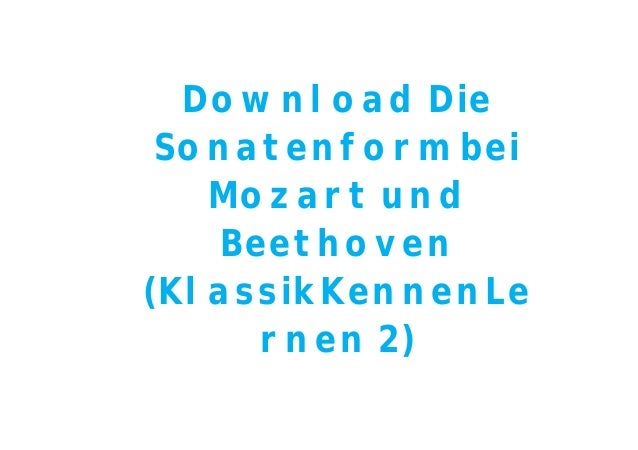 Download Die Sonatenform bei Mozart und Beethoven (KlassikKennenLe rnen 2)