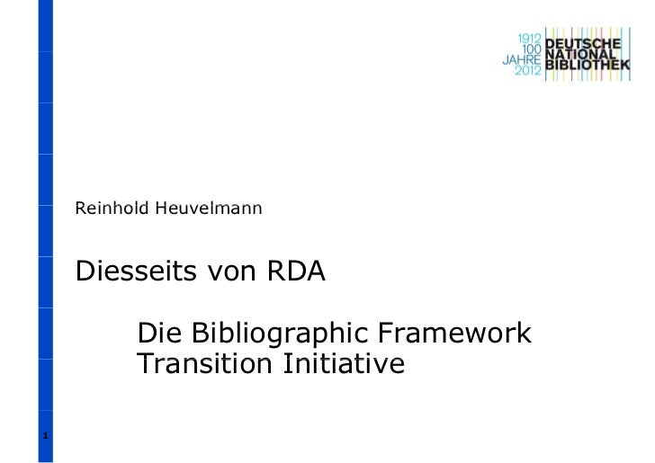Reinhold Heuvelmann    Diesseits von RDA          Die Bibliographic Framework          Transition Initiative1