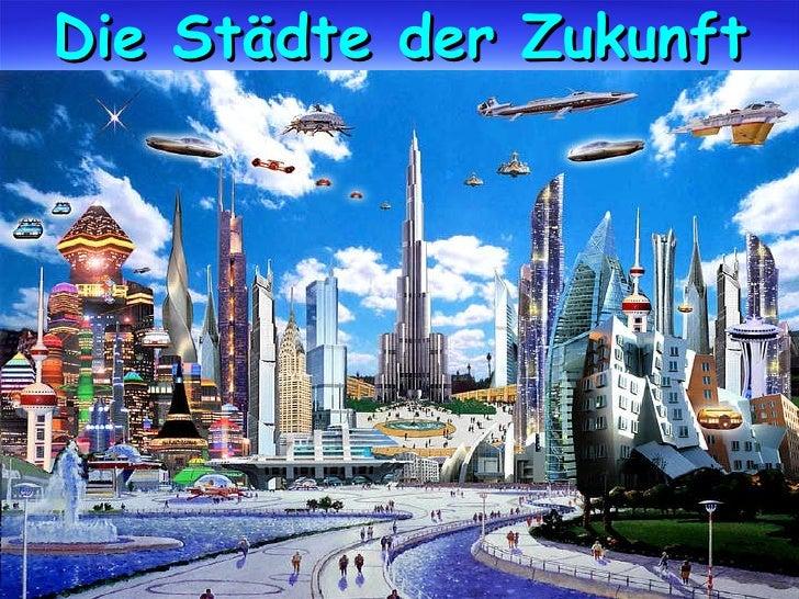 Die Städte der Zukunft