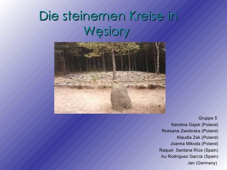 Die steinernen Kreise in        Węsiory                                       Gruppe 5                          Karolina G...