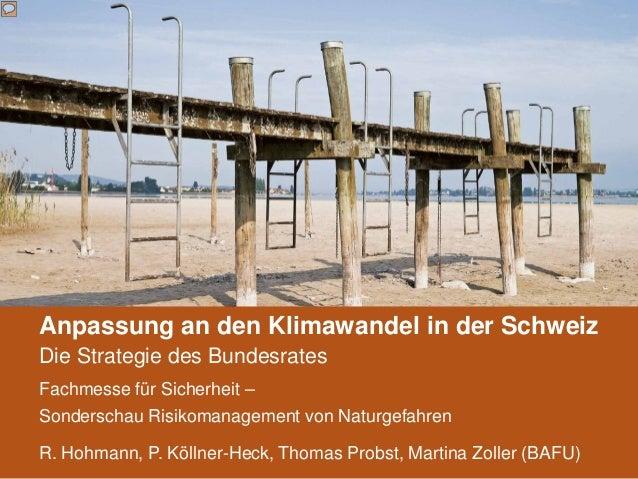 Anpassung an den Klimawandel in der Schweiz Die Strategie des Bundesrates Fachmesse für Sicherheit – Sonderschau Risikoman...