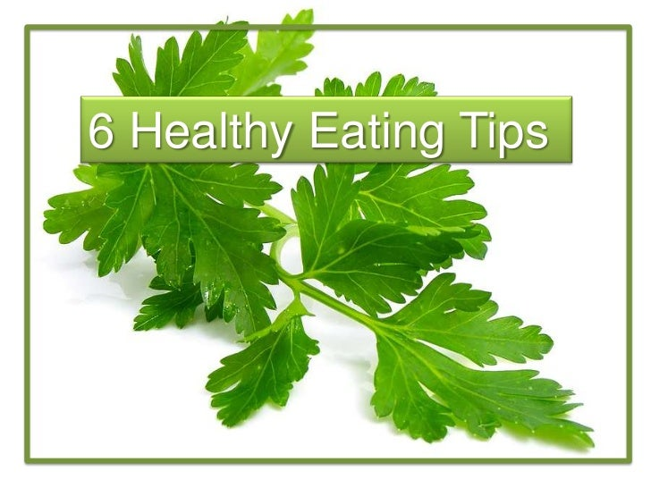 6 Healthy Eating Tips