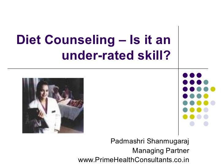 Diet Counseling – Is it an       under-rated skill?                  Padmashri Shanmugaraj                        Managing...