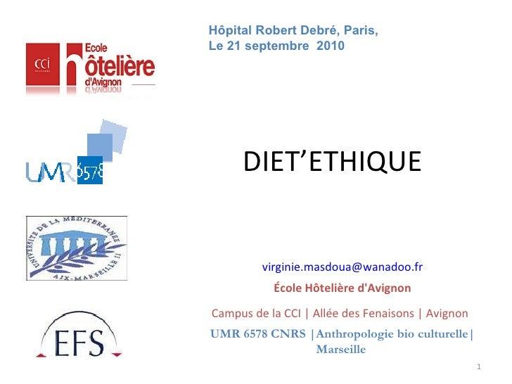 DIET'ETHIQUE [email_address] École Hôtelière d'Avignon Campus de la CCI | Allée des Fenaisons | Avignon   UMR 6578 CNRS |A...
