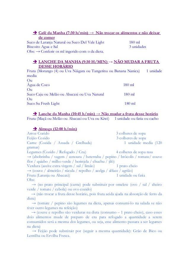  Café da Manha (7:30 h/min) → Não trocar os alimentos e não deixar de comer Suco de Laranja Natural ou Suco Del Vale Ligh...