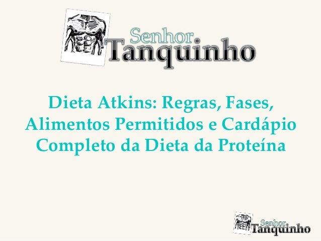 Dieta Atkins: Regras, Fases, Alimentos Permitidos e Cardápio Completo da Dieta da Proteína