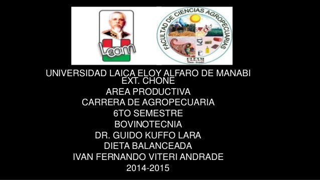 UNIVERSIDAD LAICA ELOY ALFARO DE MANABI EXT. CHONE AREA PRODUCTIVA CARRERA DE AGROPECUARIA 6TO SEMESTRE BOVINOTECNIA DR. G...