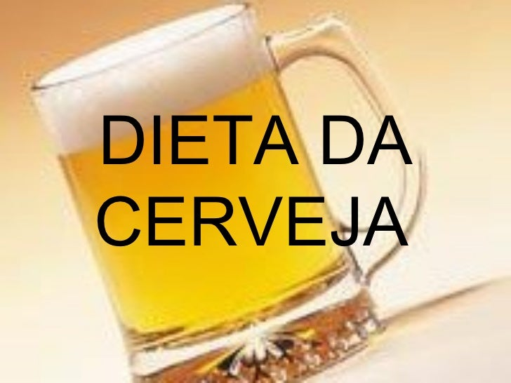 DIETA DA CERVEJA