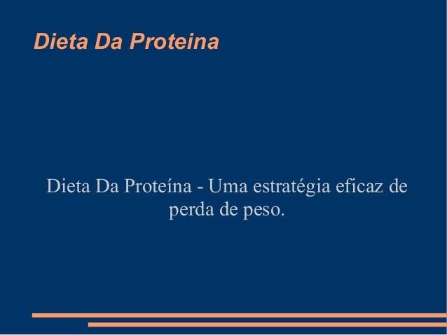 Dieta Da Proteina Dieta Da Proteína - Uma estratégia eficaz de perda de peso.