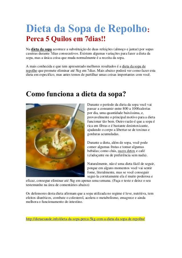 :Dieta da Sopa de Repolho Perca 5 Quilos em 7dias!! Na dieta da sopa acontece a substituição de duas refeições (almoço e j...