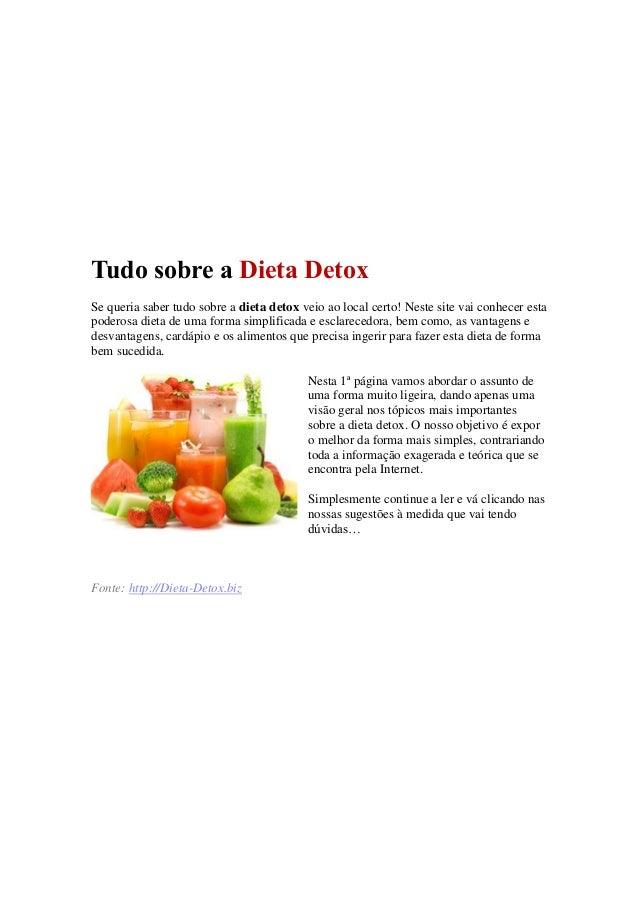 Tudo sobre a Dieta Detox Se queria saber tudo sobre a dieta detox veio ao local certo! Neste site vai conhecer esta podero...