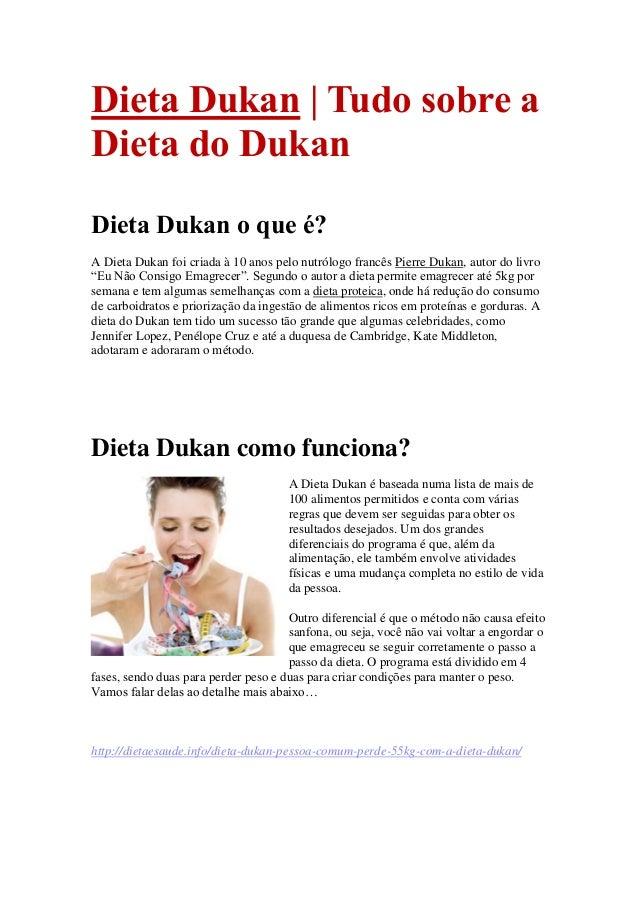 Dieta Dukan | Tudo sobre a Dieta do Dukan Dieta Dukan o que é? A Dieta Dukan foi criada à 10 anos pelo nutrólogo francês P...