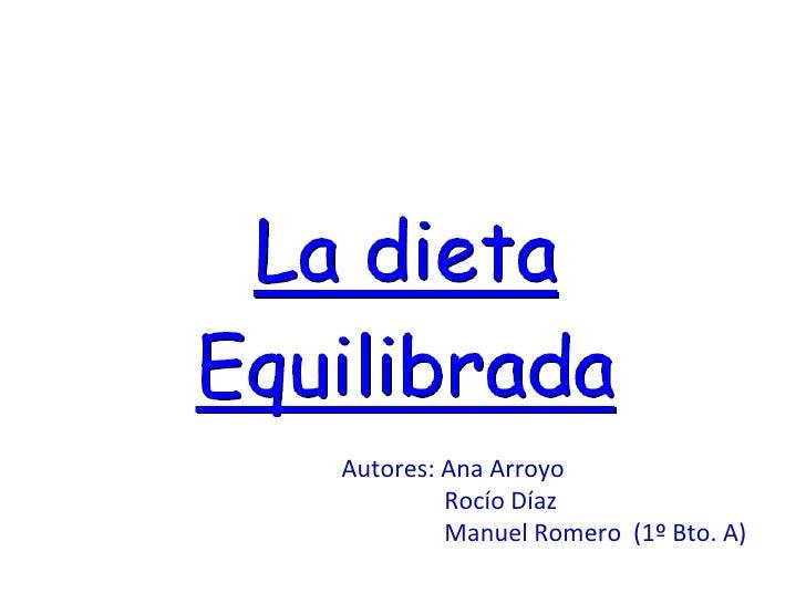 Autores: Ana Arroyo Rocío Díaz Manuel Romero  (1º Bto. A)