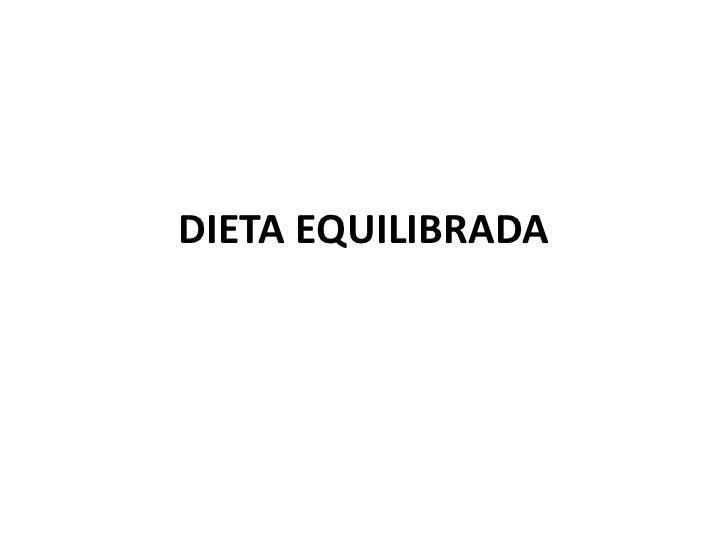 DIETA EQUILIBRADA<br />