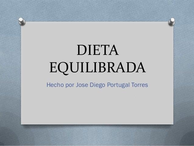 DIETAEQUILIBRADAHecho por Jose Diego Portugal Torres
