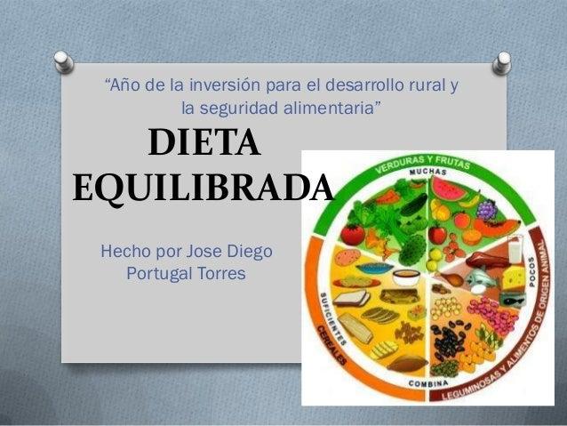 """""""Año de la inversión para el desarrollo rural y           la seguridad alimentaria""""   DIETAEQUILIBRADA Hecho por Jose Dieg..."""