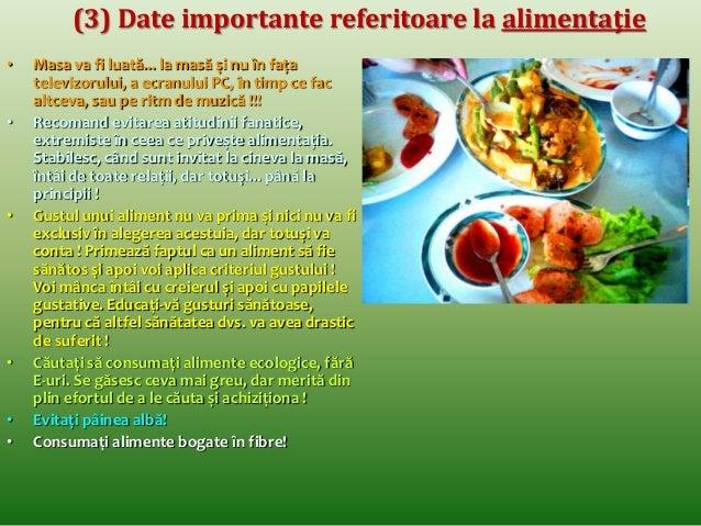 (7) Date importante referitoare la alimentaţie  • Evitaţi consumul lichidelor în timpul  mesei! Ele vor fi consumate cu mi...