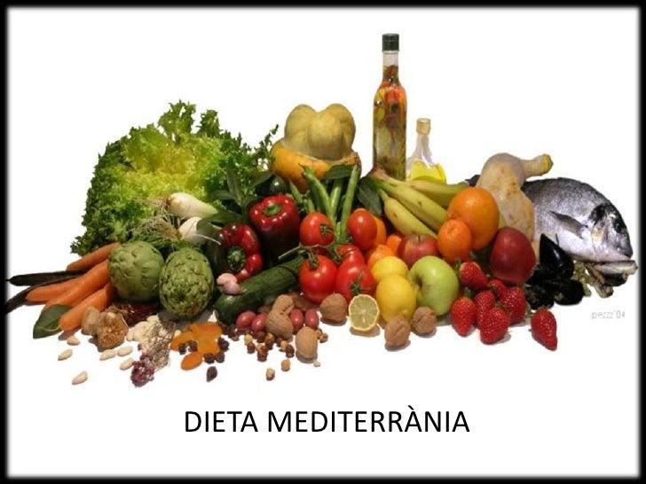DIETA MEDITERRANEA    DIETA MEDITERRÀNIA