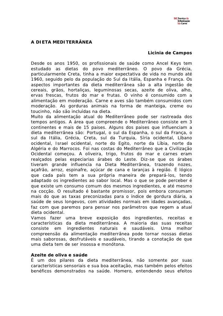 A DIETA MEDITERRÂNEA                                                      Licinia de Campos  Desde os anos 1950, os profis...