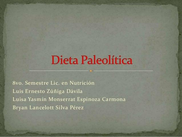 8vo. Semestre Lic. en Nutrición Luis Ernesto Zúñiga Dávila Luisa Yasmín Monserrat Espinoza Carmona Bryan Lancelott Silva P...