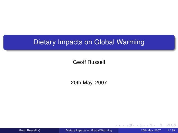 Dietary Impacts on Global Warming                          Geoff Russell                         20th May, 2007     Geoff ...