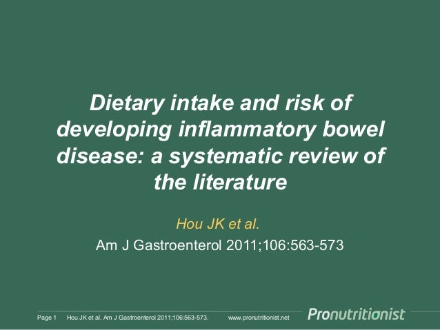 www.pronutritionist.net Dietary intake and risk of developing inflammatory bowel disease: a systematic review of the liter...