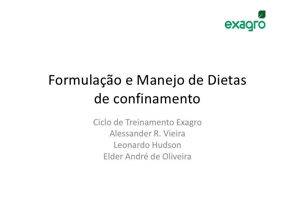 Formulação e Manejo de Dietas      de confinamento      Ciclo de Treinamento Exagro           Alessander R. Vieira        ...