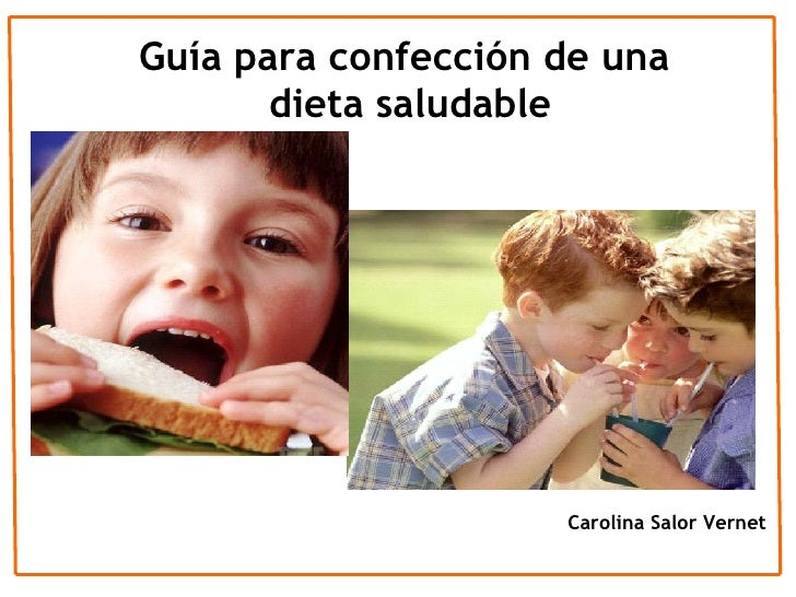Guía para confección de una dieta saludable Carolina Salor Vernet