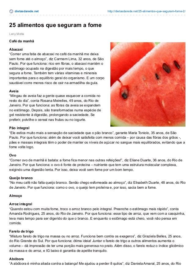 dietasdarede.net http://dietasdarede.net/25-alimentos-que-seguram-fome-2/  25 alimentos que seguram a fome  Leny Motta  Ca...