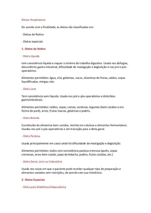 Dietas Hospitalares  De acordo com a finalidade, as dietas são classificadas em:  - Dietas de Rotina  - Dietas especiais  ...