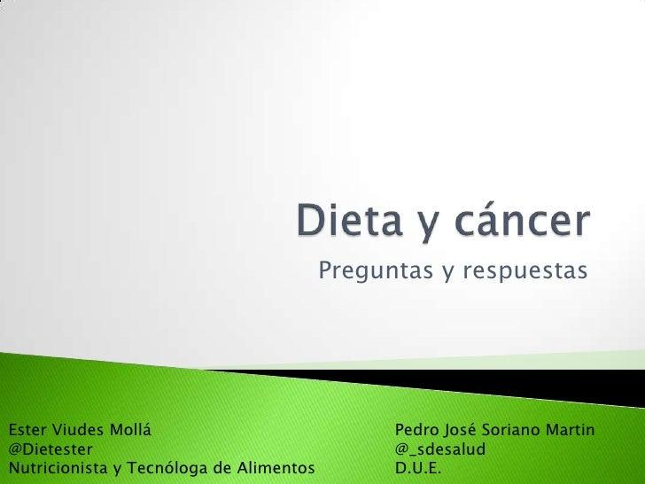 Preguntas y respuestasEster Viudes Mollá                             Pedro José Soriano Martin@Dietester                  ...