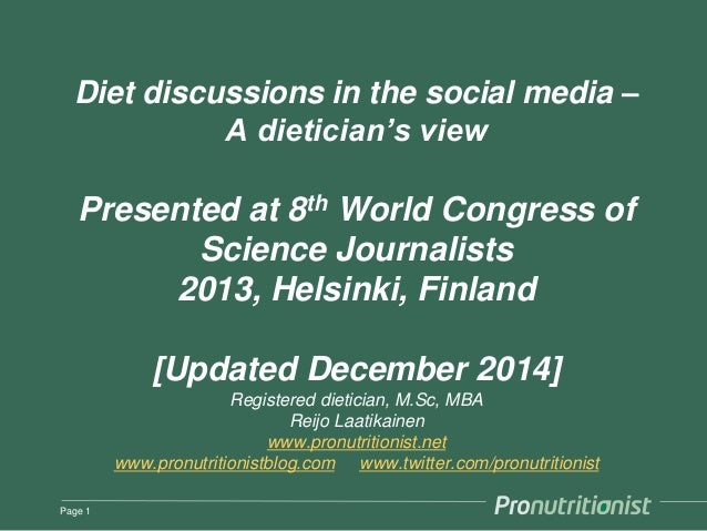 Diet discussions in the social media –  A dietician's view  Presented at 8th World Congress of  Science Journalists  2013,...
