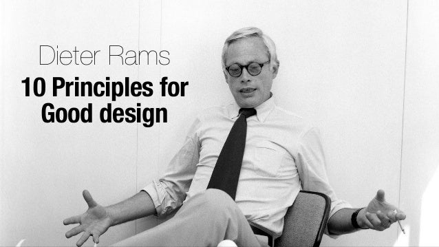 Dieter Rams10 Principles for  Good design